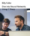 Dive Into Neural Networks Using C Sharp