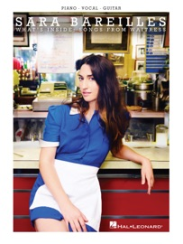 SARA BAREILLES - WHATS INSIDE: SONGS FROM WAITRESS SONGBOOK