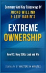 Extreme Ownership How US Navy SEALs Lead And Win  Summary  Key Takeaways