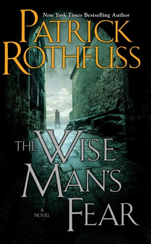 The Wise Man's Fear - Patrick Rothfuss - Patrick Rothfuss
