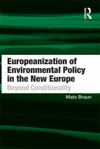 Europeanization Of Environmental Policy In The New Europe