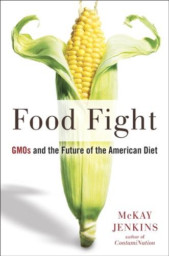 McKay Jenkins - Food Fight