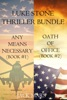 Luke Stone Thriller Bundle: Any Means Necessary (#1) and Oath of Office (#2)