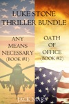 Luke Stone Thriller Bundle Any Means Necessary 1 And Oath Of Office 2
