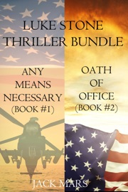 Luke Stone Thriller Bundle: Any Means Necessary (#1) and Oath of Office (#2) PDF Download