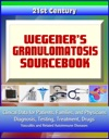 21st Century Wegeners Granulomatosis Sourcebook Clinical Data For Patients Families And Physicians - Diagnosis Testing Treatment Drugs Vasculitis And Related Autoimmune Diseases