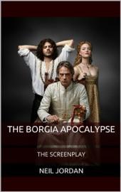 The Borgia Apocalypse The Screenplay
