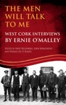 The Men Will Talk To Me West Cork Interviews