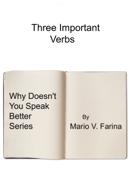 Three Important Verbs
