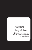 Atheism Scepticism and Philosophy