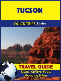 Tucson Travel Guide (Quick Trips Series)