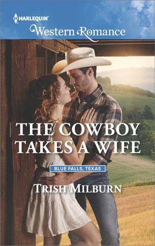 Trish Milburn - The Cowboy Takes a Wife