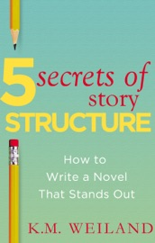 5 Secrets Of Story Structure How To Write A Novel That Stands Out