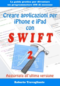 Creare applicazioni per iPhone e iPad con Swift da Roberto Travagliante