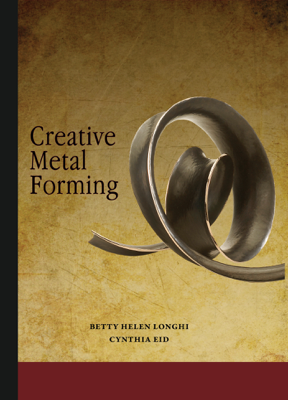 Creative Metal Forming - Betty Helen Longhi & Cynthia Eid book