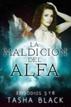 La Maldicin Del Alfa Episodios 5 Y 6