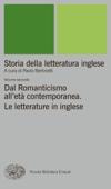 Storia della letteratura inglese. II. Dal Romanticismo all'età contemporanea. Le letterature in inglese.