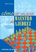 Cómo ser un gran maestro de ajedrez Book Cover