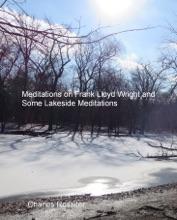 Meditations On Frank Lloyd Wright And Lakeside Meditations