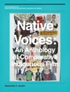 Native Voices An Anthology Of Comparative Indigenous Film