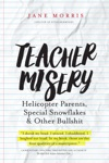 Teacher Misery Helicopter Parents Special Snowflakes And Other Bt
