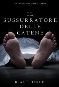Il sussurratore delle catene (Un Mistero di Riley Paige — Libro 2) Book Cover