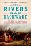 The Rivers Ran Backward