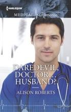 Daredevil, Doctor...Husband?