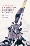 La Segunda Repblica Espaola Una Crnica 1931-1936