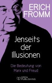 Jenseits der Illusionen. Die Bedeutung von Marx und Freud PDF Download