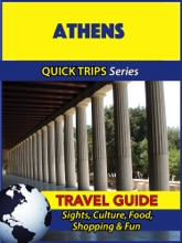 Athens Travel Guide (Quick Trips Series)