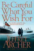 Be Careful What You Wish For: The Clifton Chronicles 4