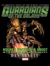 Guardians Of The Galaxy Rocket Raccoon And Groot Steal The Galaxy Prose Novel