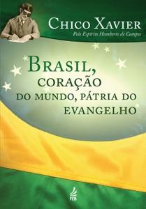 Brasil, coração do mundo pátria do evangelho Book Cover