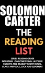 Solomon Carter - The Reading List Series Reading Order Including Long Time Dying Last Line Roberts And Bradley Short Reads Black And Gold Luck And Judgment