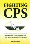 Fighting CPS Guilty Until Proven Innocent Of Child Protective Services Charges