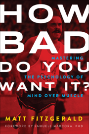 How Bad Do You Want It? book