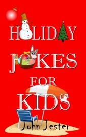 Holiday Jokes for Kids - John Jester