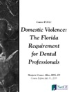 Domestic Violence The Florida Requirement For Dental Professionals