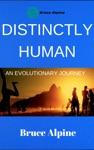 Distinctly Human An Evolutionary Journey