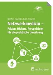 Netzwerkmedizin – Fakten. Diskurs. Perspektiven für die praktische Umsetzung
