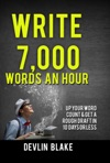 Write 7000 Words An Hour Up Your Word Count And Get A Rough Draft In 10 Days Or Less