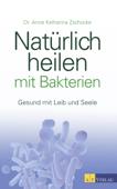 Natürlich heilen mit Bakterien - eBook