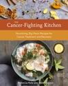 The Cancer-Fighting Kitchen Second Edition