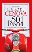 Il giro di Genova in 501 luoghi