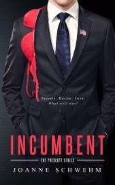 Incumbent: A Prescott Novel book summary