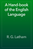 R. G. Latham - A Hand-book of the English Language artwork