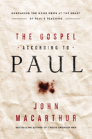 John F. MacArthur - The Gospel According to Paul artwork