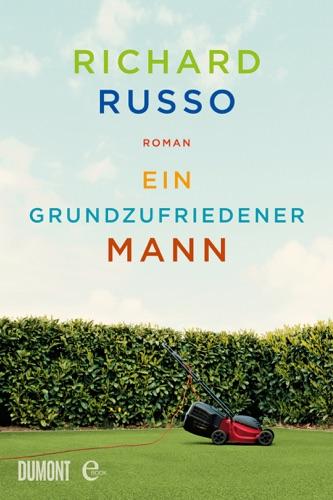 Richard Russo & Barbara Först - Ein grundzufriedener Mann