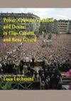 Power Crowds Violence And Desire In Elias Canetti And Rene Girard